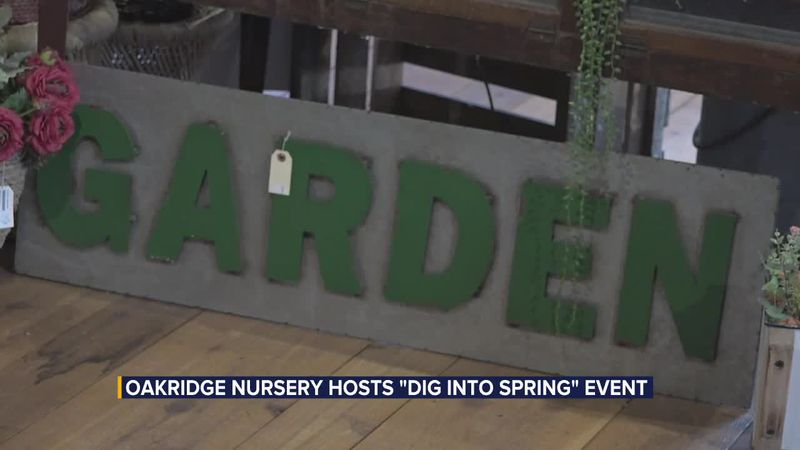 "Oakridge Nursery hosts ""Dig into Spring"" event"